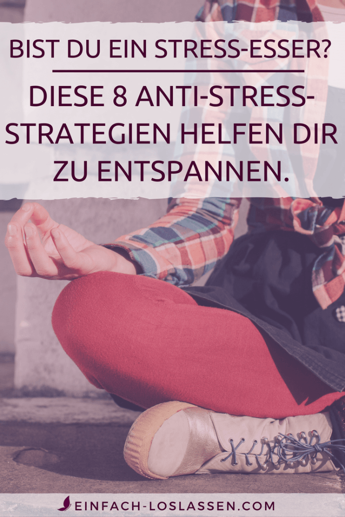 8 Strategien für Stress-Esser