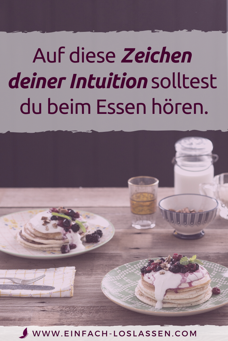 Auf diese Zeichen deiner Intuition solltest du beim Essen hören.